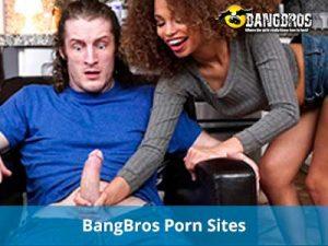 My favorite premium sex website colelction to find the hottest bangbros porn pics